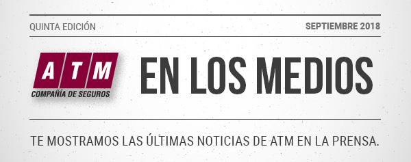 Quinta Edición - Septiembre 2018. ATM en los Medios